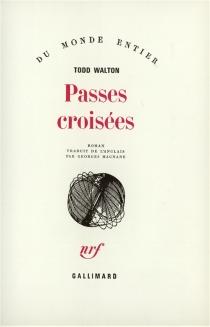 Passes croisées - ToddWalton