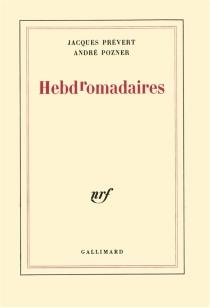 Hebdromadaires - JacquesPrévert