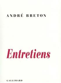 Entretiens : 1913-1952 - AndréBreton