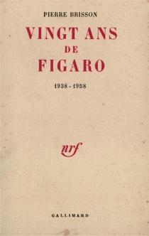 Vingt ans de Figaro - PierreBrisson