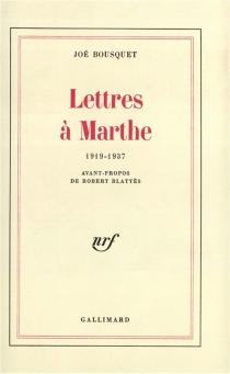 Lettres à Marthe : 1919-1937 - JoëBousquet