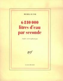 6 810 000 litres d'eau par seconde : étude stéréophonique - MichelButor