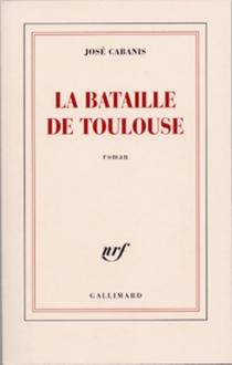 La bataille de Toulouse - JoséCabanis