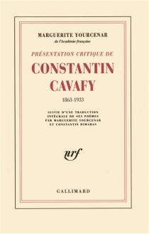 Présentation critique de Constantin Cavafy, 1863-1933| Suivi de Poèmes -