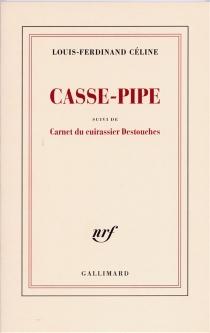 Casse-pipe - Louis-FerdinandCéline