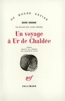 Un Voyage à Ur de Chaldée : le palais des vases brisés - DavidShahar