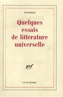 Quelques essais de littérature universelle - RenéÉtiemble