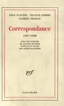 Correspondance : 1897-1938 : avec des lettres de Jacques Rivière - PaulClaudel