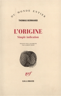L'origine : simple indication - Thomas Bernhard