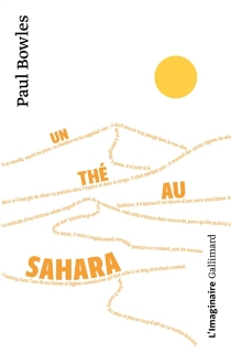 Un thé au Sahara - PaulBowles