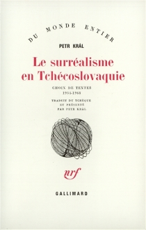 Le surréalisme en Tchécoslovaquie : choix de textes, 1934-1968 -