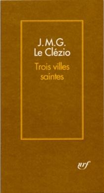 Trois villes saintes - Jean-Marie GustaveLe Clézio