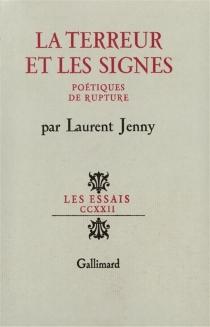 La Terreur et les signes : poétique de rupture - LaurentJenny
