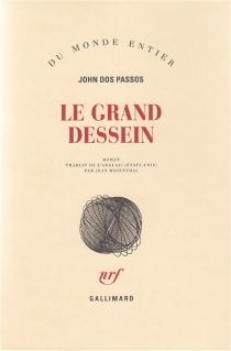Le grand dessein - JohnDos Passos