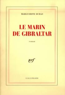 Le marin de Gibraltar - MargueriteDuras