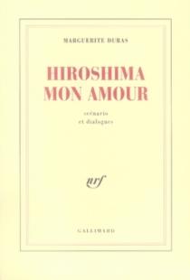 Hiroshima mon amour - MargueriteDuras