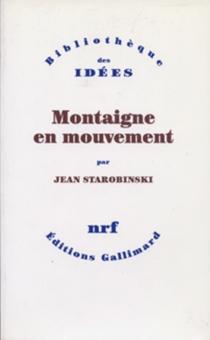 Montaigne en mouvement - JeanStarobinski