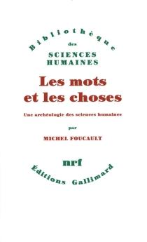 Les Mots et les choses : une archéologie des sciences humaines - MichelFoucault
