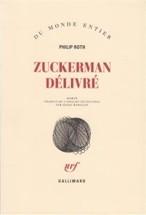 Zuckerman délivré - PhilipRoth