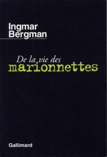 De la vie des marionnettes - IngmarBergman
