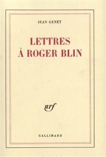 Lettres à Roger Blin - JeanGenet