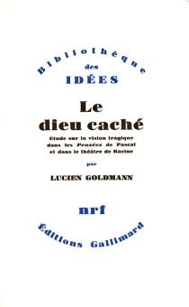 Le Dieu caché : Les Pensées de Pascal - LucienGoldmann