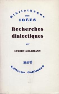 Recherches dialectiques - LucienGoldmann