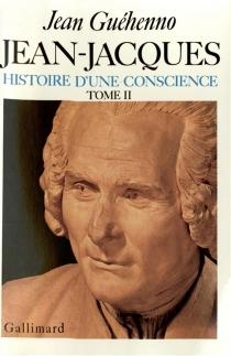 Jean-Jacques : histoire d'une conscience - JeanGuéhenno