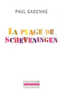 La plage de Scheveningen - PaulGadenne
