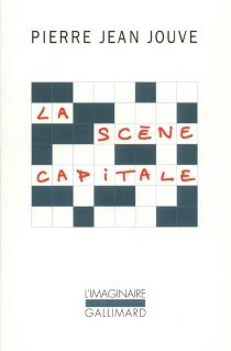 La scène capitale - Pierre JeanJouve