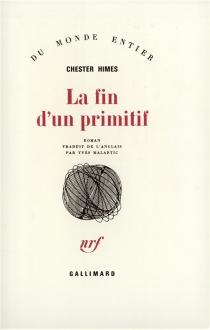 La fin d'un primitif - ChesterHimes