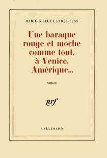 Une baraque rouge et moche comme tout, à Venice, Amérique - Marie-GisèleLandes-Fuss