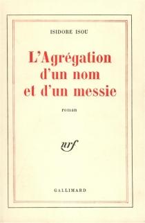 L'Agrégation d'un nom et d'un messie - IsidoreIsou