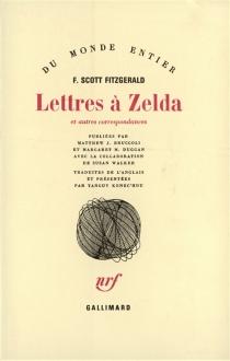 Lettres à Zelda : et autres correspondances - Francis ScottFitzgerald