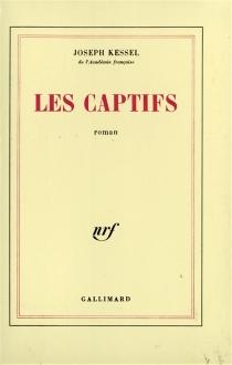 Les captifs - JosephKessel