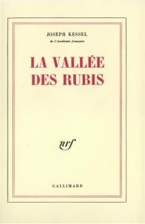 La Vallée des rubis - JosephKessel