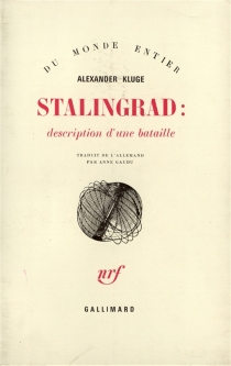 Stalingrad : description d'une bataille - Alexander Kluge