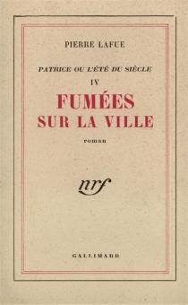 Patrice ou L'été du siècle - PierreLafue