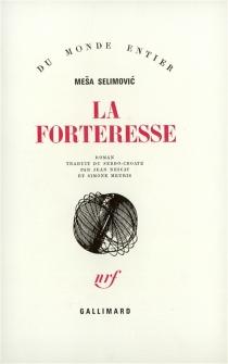 La forteresse - MesaSelimovic