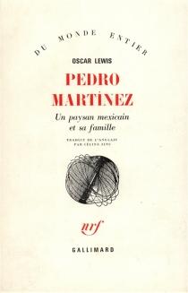 Pedro Martinez : un paysan mexicain et sa famille - OscarLewis