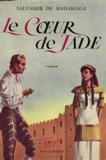 Le Coeur de jade - Salvador deMadariaga