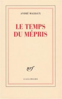 Le temps du mépris - AndréMalraux