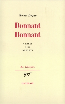 Donnant donnant : cartes, airs, brevets - Michel Deguy