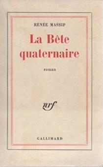 La Bête quaternaire - RenéeMassip