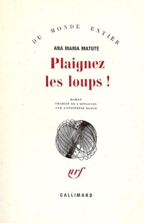Plaignez les loups ! - Ana MaríaMatute