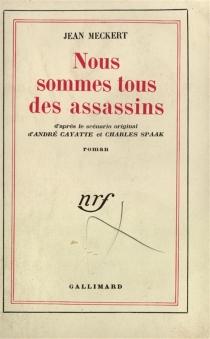 Nous sommes tous des assassins - JeanMeckert