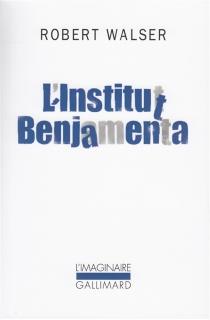 L'Institut Benjamenta (Jakob von Gunten) - RobertWalser