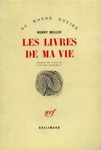 Les livres de ma vie - HenryMiller