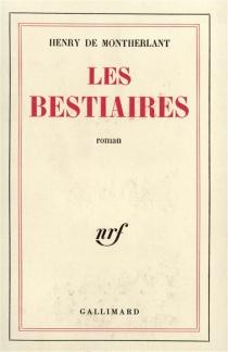 Les Bestiaires - Henry deMontherlant