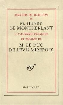 Discours de réception à l'Académie Française de M. Henry de Montherlant et réponse du Duc de Lévis-Mirepoix - Antoine deLévis-Mirepoix